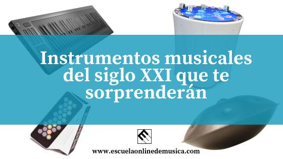 Instrumentos musicales del siglo XXI que te sorprenderán