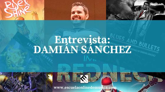 ENTREVISTA: DAMIÁN SÁNCHEZ