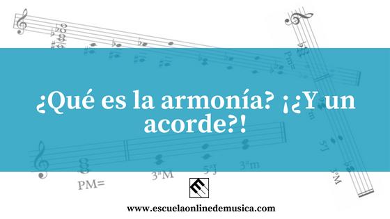 ¿Qué es la armonía?¡¿Y un acorde?!
