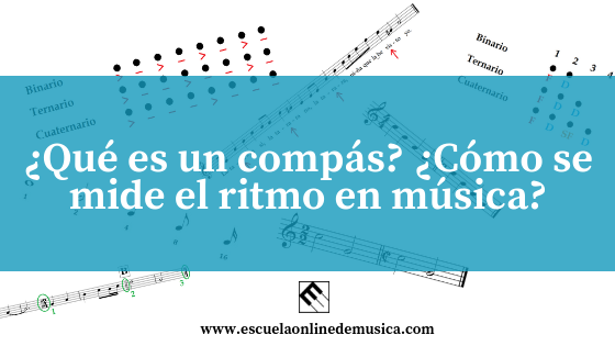 ¿Qué es un compás?¿Cómo se mide el ritmo en música?