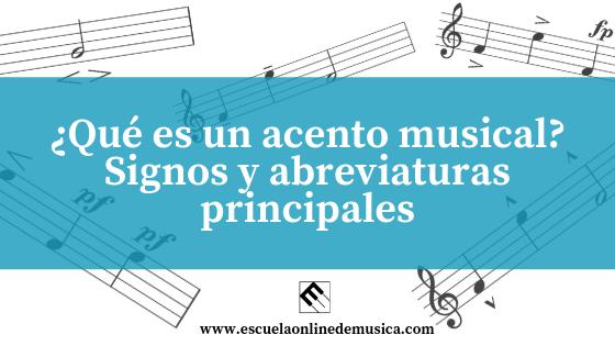 ¿Qué es un acento musical? Signos y abreviaturas principales