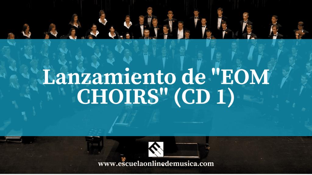 Lanzamiento de «EOM CHOIRS» (CD 1)